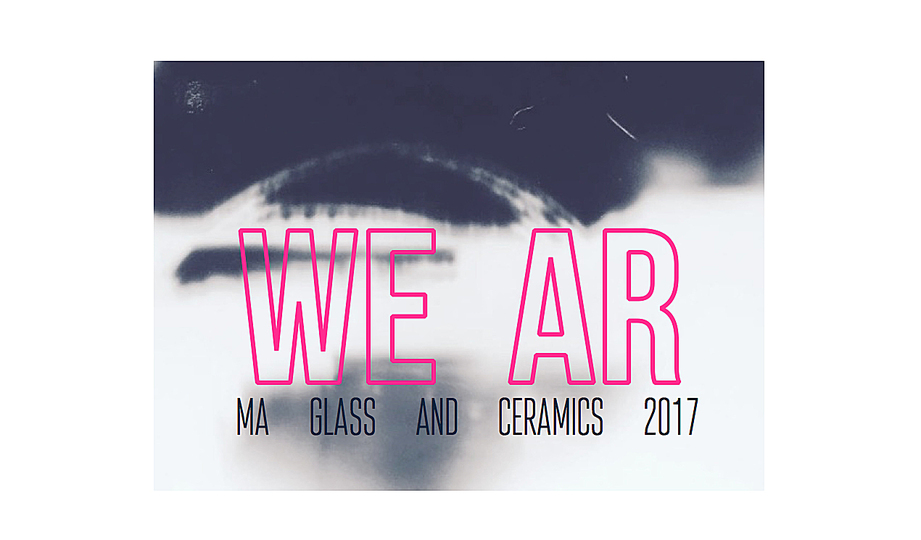 We Ar: University of Sunderland MA Glass and Ceramics Show
